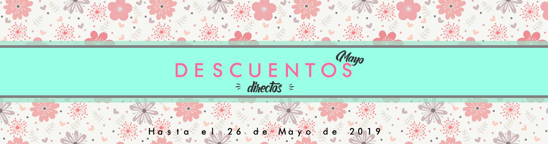 Descuentos directos ¡Bienvenido Mayo! hasta el 26-05-19